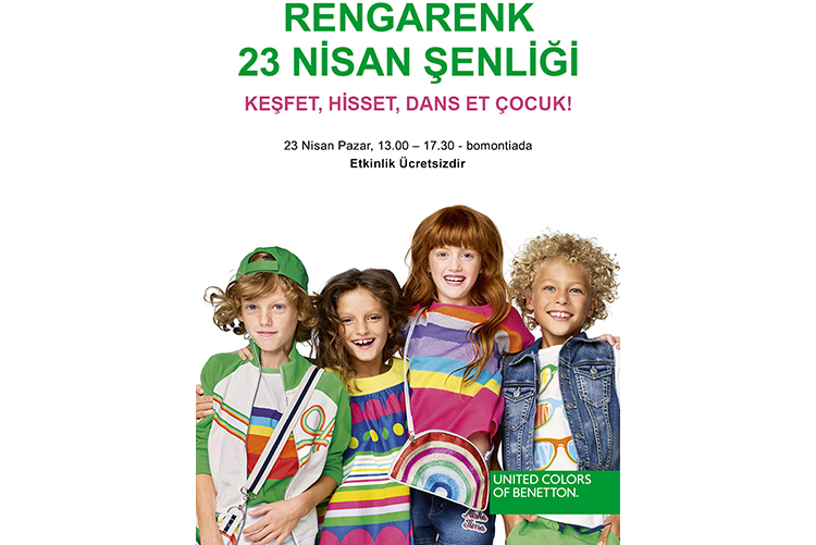 United Colors of Benetton ile  Rengarenk 23 Nisan Şenliği